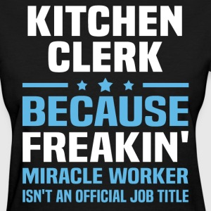 Kitchen Clerk - Women's T-Shirt