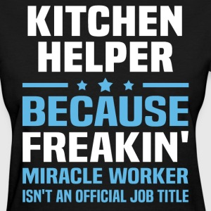 Kitchen Helper - Women's T-Shirt
