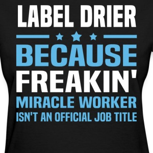 Label Drier - Women's T-Shirt