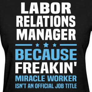 Labor Relations Manager - Women's T-Shirt