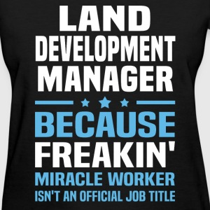 Land Development Manager - Women's T-Shirt