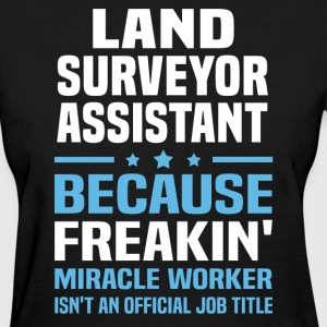 Land Surveyor Assistant - Women's T-Shirt