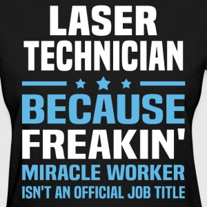 Laser Technician - Women's T-Shirt