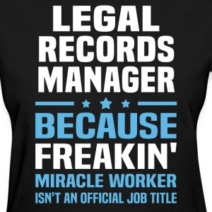 Legal Records Manager - Women's T-Shirt