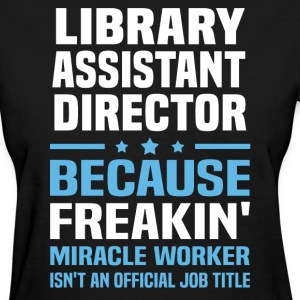 Library Assistant Director - Women's T-Shirt