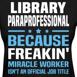 Library Paraprofessional - Women's T-Shirt