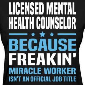 Licensed Mental Health Counselor - Women's T-Shirt