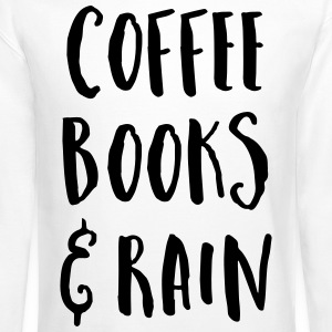 Coffee, Books & Rain Quote Long Sleeve Shirts - Crewneck Sweatshirt