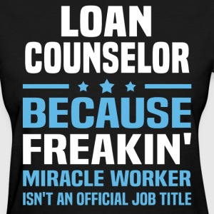 Loan Counselor - Women's T-Shirt