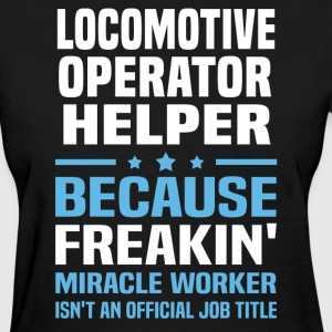 Locomotive Operator Helper - Women's T-Shirt