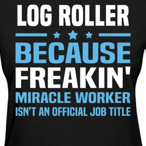 Log Roller - Women's T-Shirt