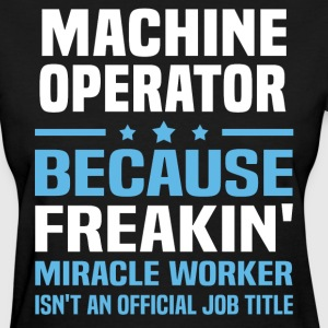 Machine Operator - Women's T-Shirt