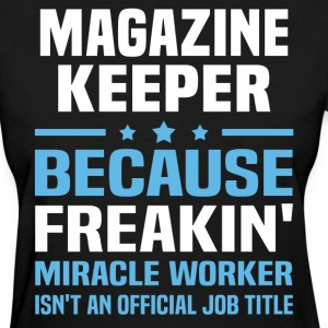 Magazine Keeper - Women's T-Shirt