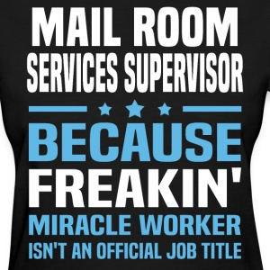 Mail Room Services Supervisor - Women's T-Shirt