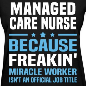 Managed Care Nurse - Women's T-Shirt