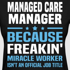 Managed Care Manager - Women's T-Shirt