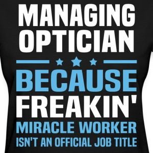 Managing Optician - Women's T-Shirt