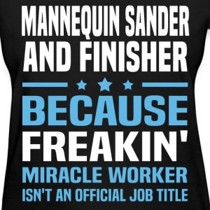 Mannequin Sander And Finisher - Women's T-Shirt