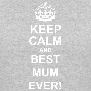 Keep Calm And Best Mum Ever - Women's 50/50 T-Shirt