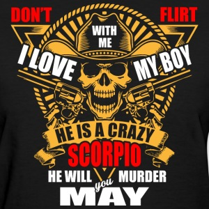 Don't Flirt with me I Love My Boy He is a Crazy Sc - Women's T-Shirt