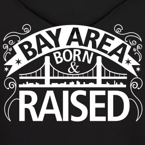 BAY AREA BORN AND RAISED NEW - Men's Hoodie