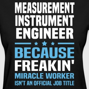 Measurement Instrument Engineer - Women's T-Shirt