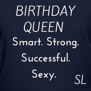 BIRTHDAY QUEEN Shirt T-Shirts - Women's T-Shirt