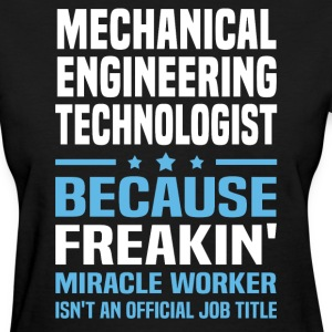 Mechanical Engineering Technologist - Women's T-Shirt