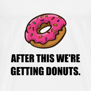 After This Getting Donuts - Men's Premium T-Shirt