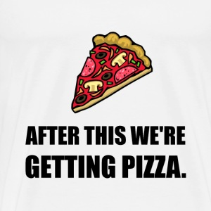 After This Getting Pizza - Men's Premium T-Shirt