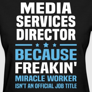 Media Services Director - Women's T-Shirt