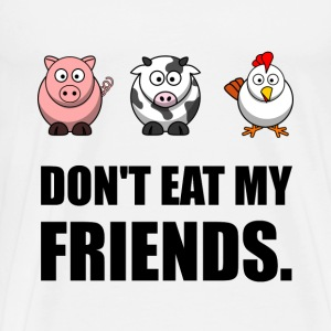 Don't Eat My Friends - Men's Premium T-Shirt