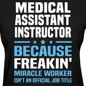 Medical Assistant Instructor - Women's T-Shirt
