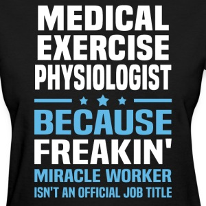 Medical Exercise Physiologist - Women's T-Shirt