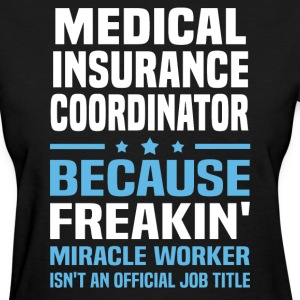 Medical Insurance Coordinator - Women's T-Shirt