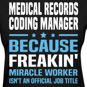 Medical Records Coding Manager - Women's T-Shirt
