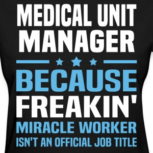 Medical Unit Manager - Women's T-Shirt