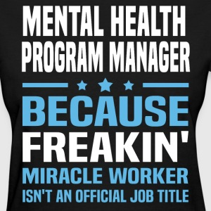 Mental Health Program Manager - Women's T-Shirt