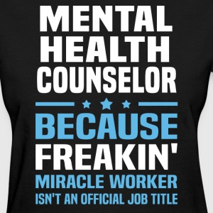Mental Health Counselor - Women's T-Shirt