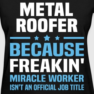 Metal Roofer - Women's T-Shirt