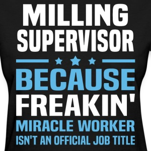 Milling Supervisor - Women's T-Shirt