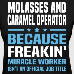 Molasses And Caramel Operator - Women's T-Shirt