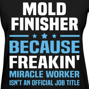 Mold Finisher - Women's T-Shirt