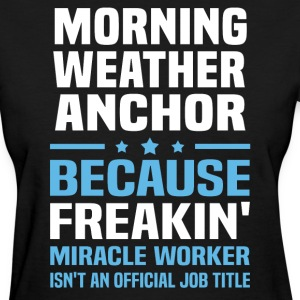 Morning Weather Anchor - Women's T-Shirt