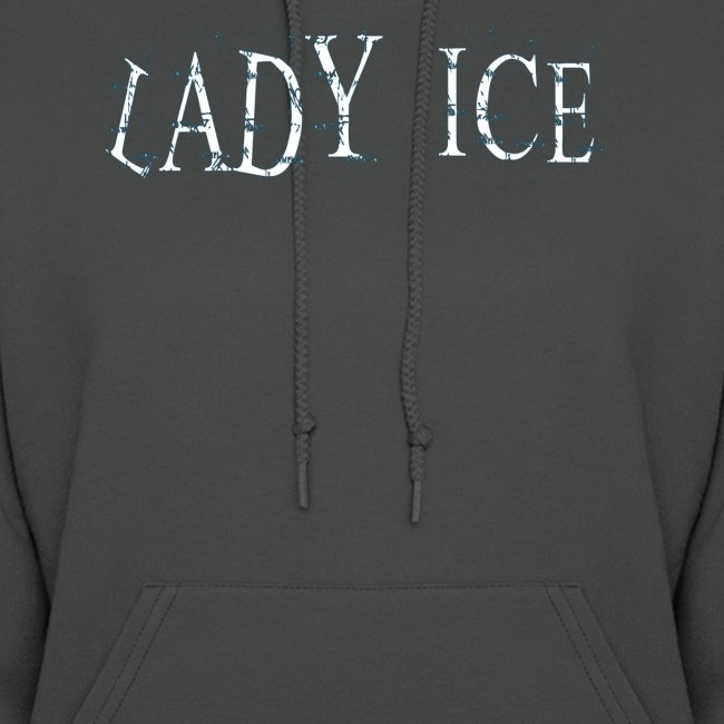 Lady Ice...Womens Hoodie/FM on back