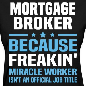 Mortgage Broker - Women's T-Shirt