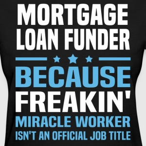 Mortgage Loan Funder - Women's T-Shirt