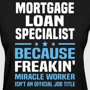 Mortgage Loan Specialist - Women's T-Shirt