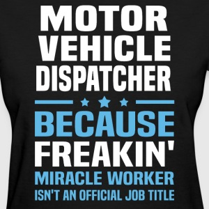 Motor Vehicle Dispatcher - Women's T-Shirt