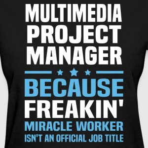 Multimedia Project Manager - Women's T-Shirt